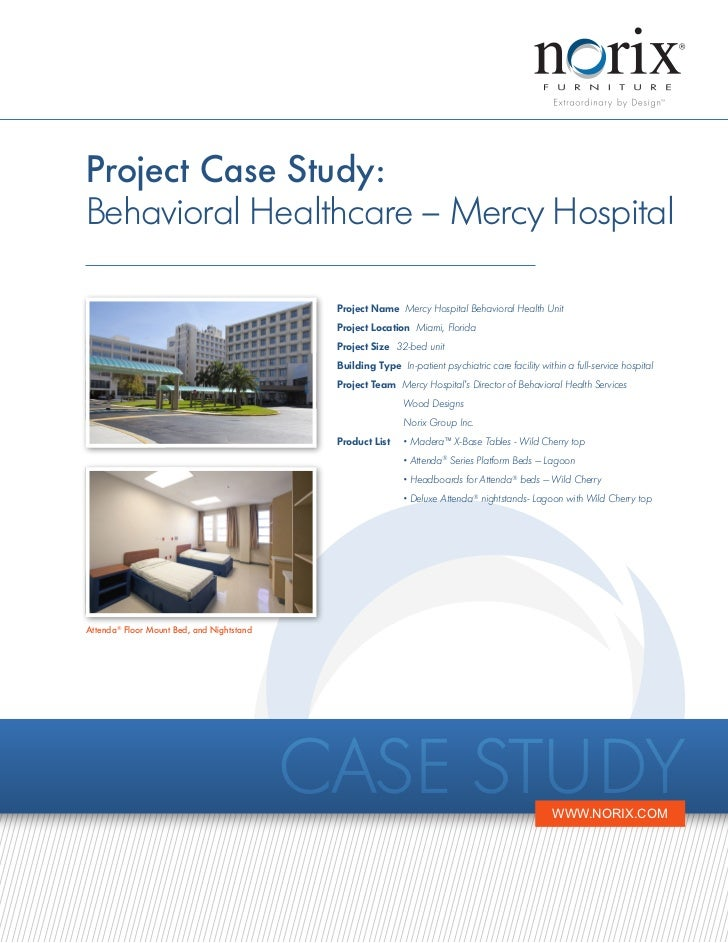 Project Case Study:Behavioral Healthcare – Mercy Hospital                                            Project Name Mercy Ho...