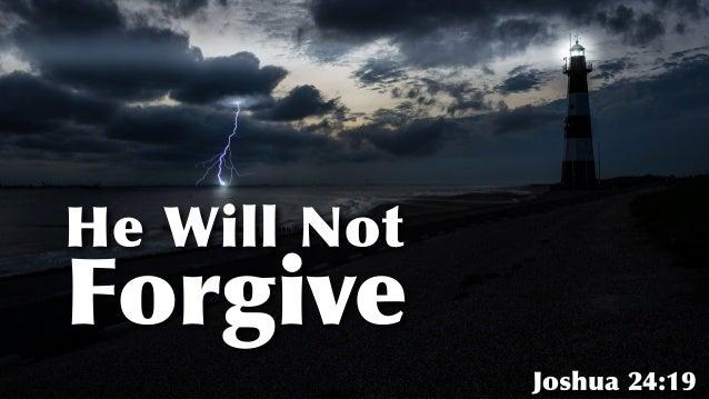 He Will Not   Forgive Joshua 24:19