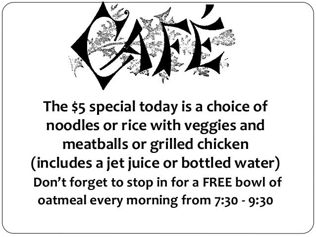 The $5 special today is a choice of noodles or rice with veggies and meatballs or grilled chicken (includes a jet juice or...
