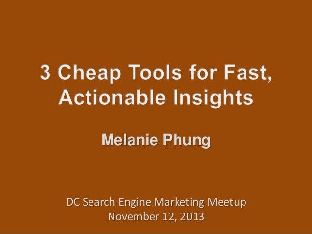 Melanie Phung  DC Search Engine Marketing Meetup November 12, 2013