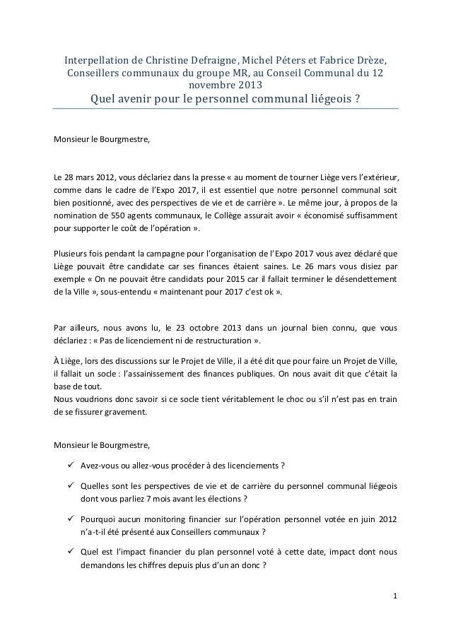 Interpellation de Christine Defraigne, Michel Péters et Fabrice Drèze, Conseillers communaux du groupe MR, au Conseil Comm...