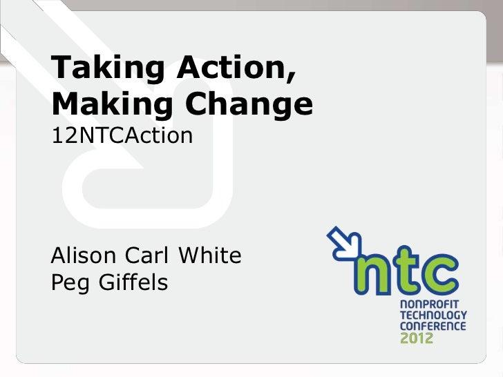 Taking Action,Making Change12NTCActionAlison Carl WhitePeg Giffels