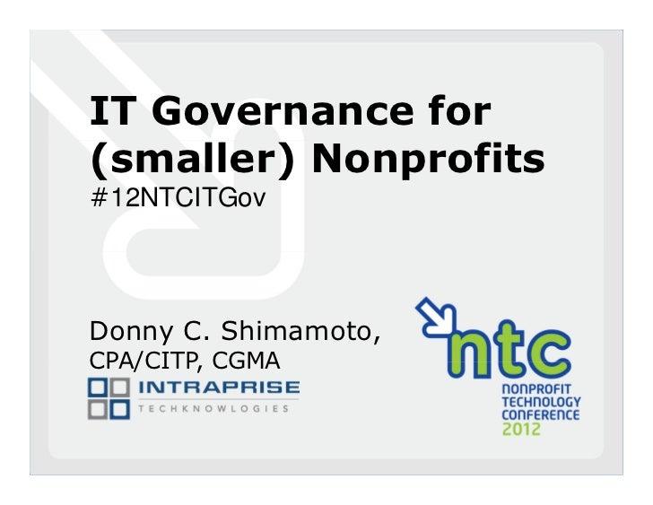 IT Governance for(smaller) Nonprofits#12NTCITGovDonny C. Shimamoto,CPA/CITP, CGMA