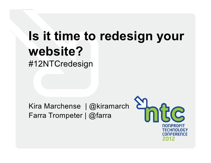 Is it time to redesign yourwebsite?#12NTCredesignKira Marchense | @kiramarchFarra Trompeter | @farra