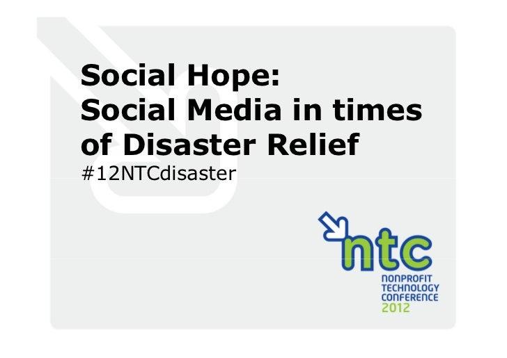 Social Hope:Social Media in timesof Disaster Relief#12NTCdisaster