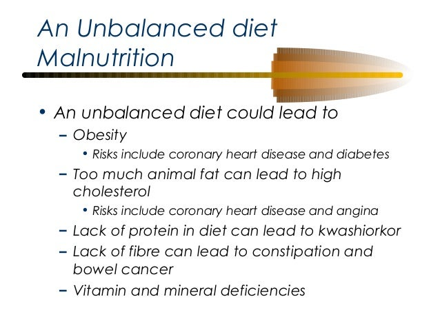 unbalanced diet we are exposed to t