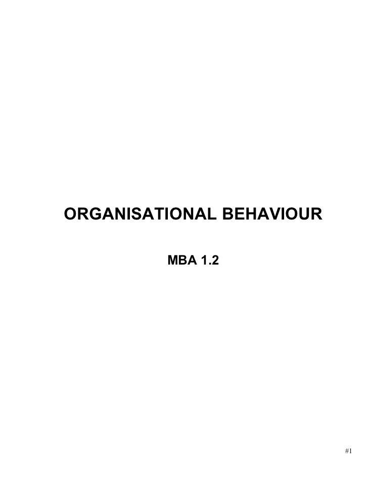 ORGANISATIONAL BEHAVIOUR         MBA 1.2                           #1