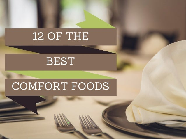 12 OF THE COMFORT FOODS BEST
