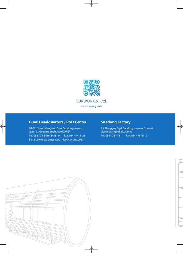 SUKWON Co., Ltd. Gumi Headquarters / R&D Center 78-32, Cheomdangieop 5-ro, Sandong-myeon, Gumi-Si, Gyeongsangbukdo KOREA T...