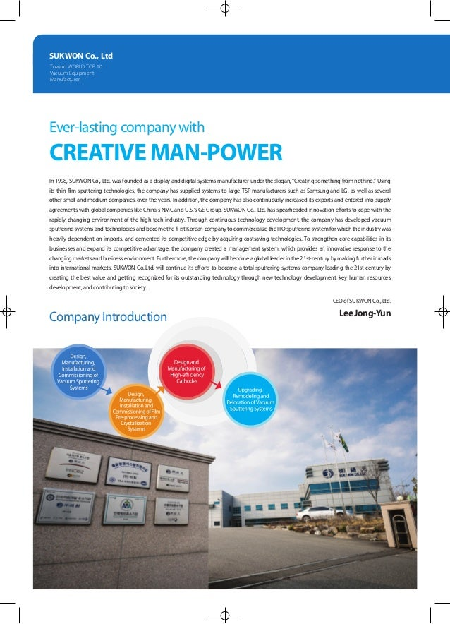 SUKWON Co., Ltd Toward WORLD TOP 10 Vacuum Equipment Manufacturer! Ever-lasting company with CREATIVEMAN-POWER In 1998, SU...