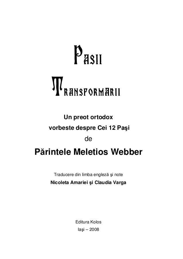 PASIITransformAriiUn preot ortodoxvorbeste despre Cei 12 PaşidePărintele Meletios WebberTraducere din limba engleză şi not...