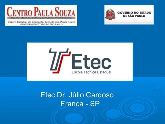 Etec Dr. Júlio CardosoFranca - SP
