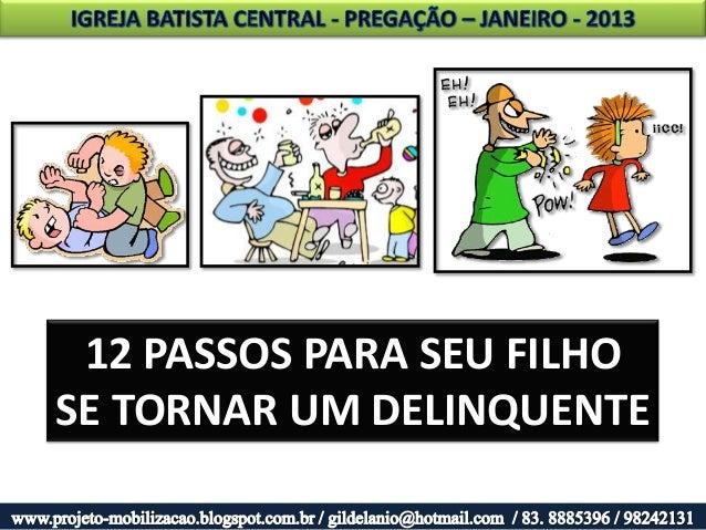 12 PASSOS PARA SEU FILHOSE TORNAR UM DELINQUENTE