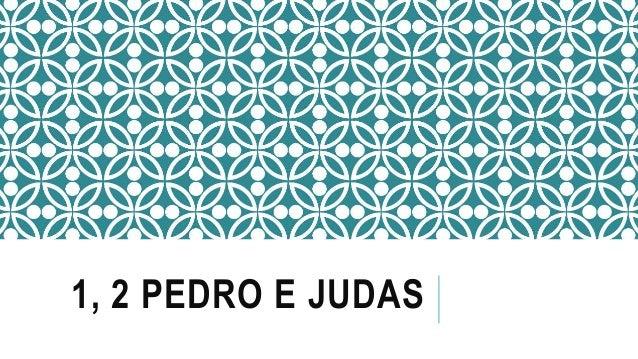 1, 2 PEDRO E JUDAS