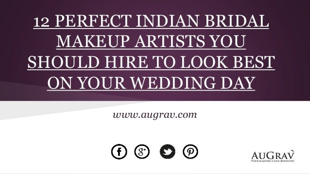 12 PERFECT INDIAN BRIDAL MAKEUP ARTISTS YOU SHOULD HIRE TO LOOK BEST ON YOUR WEDDING DAY www.augrav.com