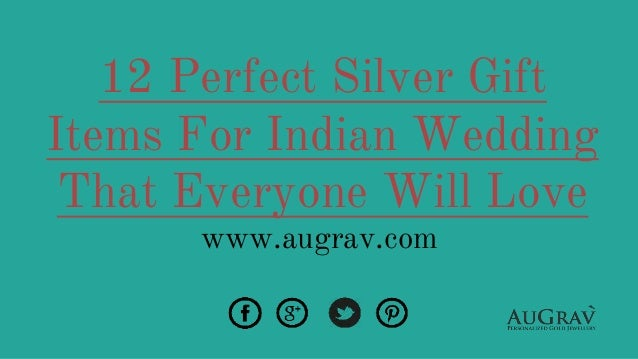 12 Perfect Silver Gift Items For Indian Wedding That Everyone Will Love Augrav