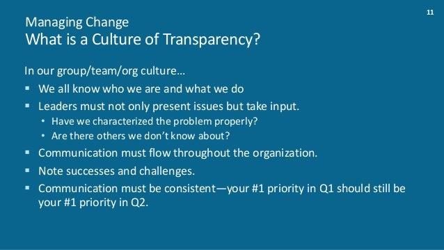 12ManagingChange EstablishaBaselineLocalCultureofTransparency Scope • Whatdowe do? • Whatdowe notdo? Vision/...