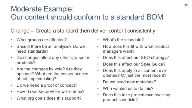 24 Complex Example: Improve Content Quality Change = Measure and improve content quality • What quality measures does Deve...