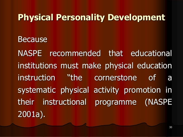 personality development through physical education Physical education aims not only at physical development but  for the development of total personality of  physical education from 6th through 9th.