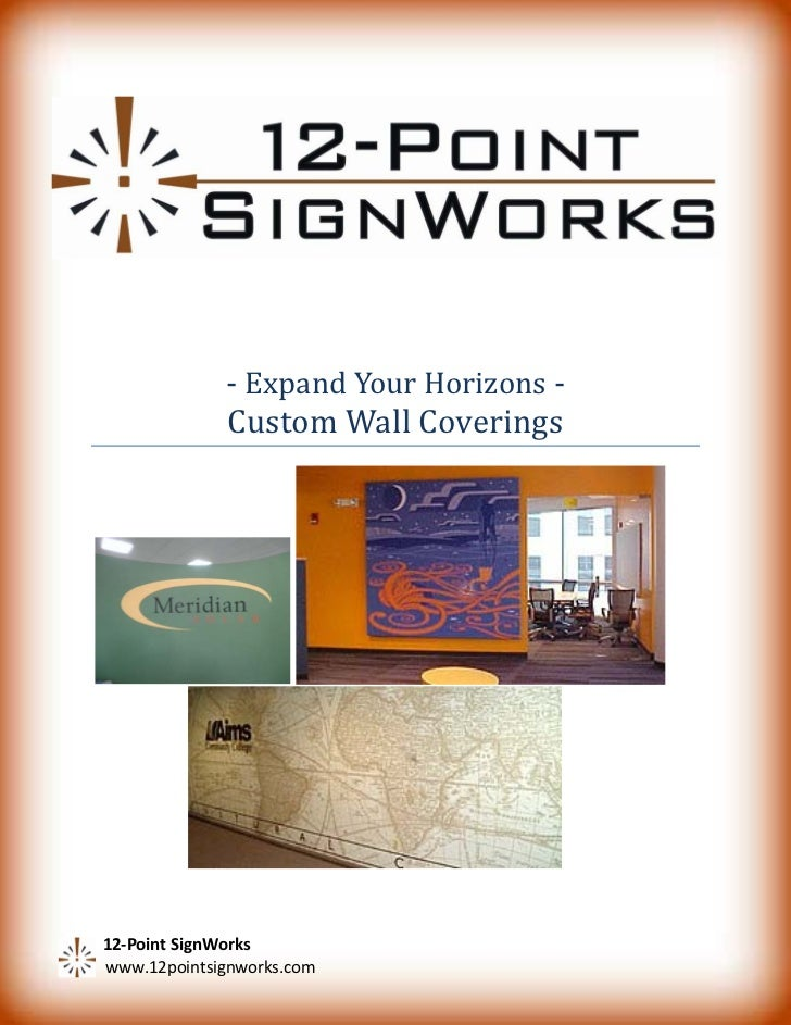 - Expand Your Horizons -             Custom Wall Coverings12-Point SignWorkswww.12pointsignworks.com