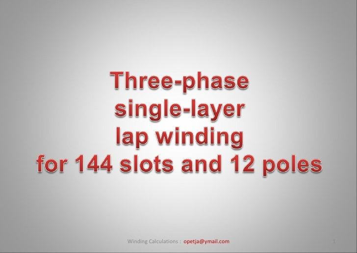 Motor winding 12 poles 144 slots for Three phase motor winding formula