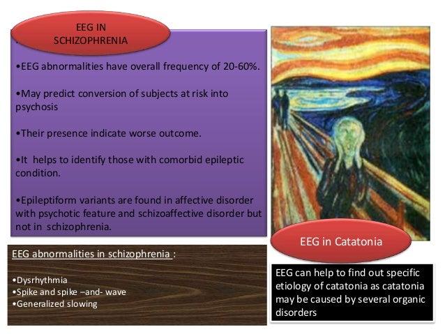 EEG IN MOOD DISORDERS: •Abnormal EEG found in 20-40% of patients •In bipolar patients increase in beta activity and decrea...