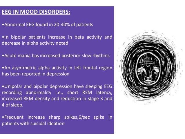 EEG in OCD:  EEG in OCD  EEG abnormalities present in varying frequency]  Widespread increase in slow waves reported  EEG ...