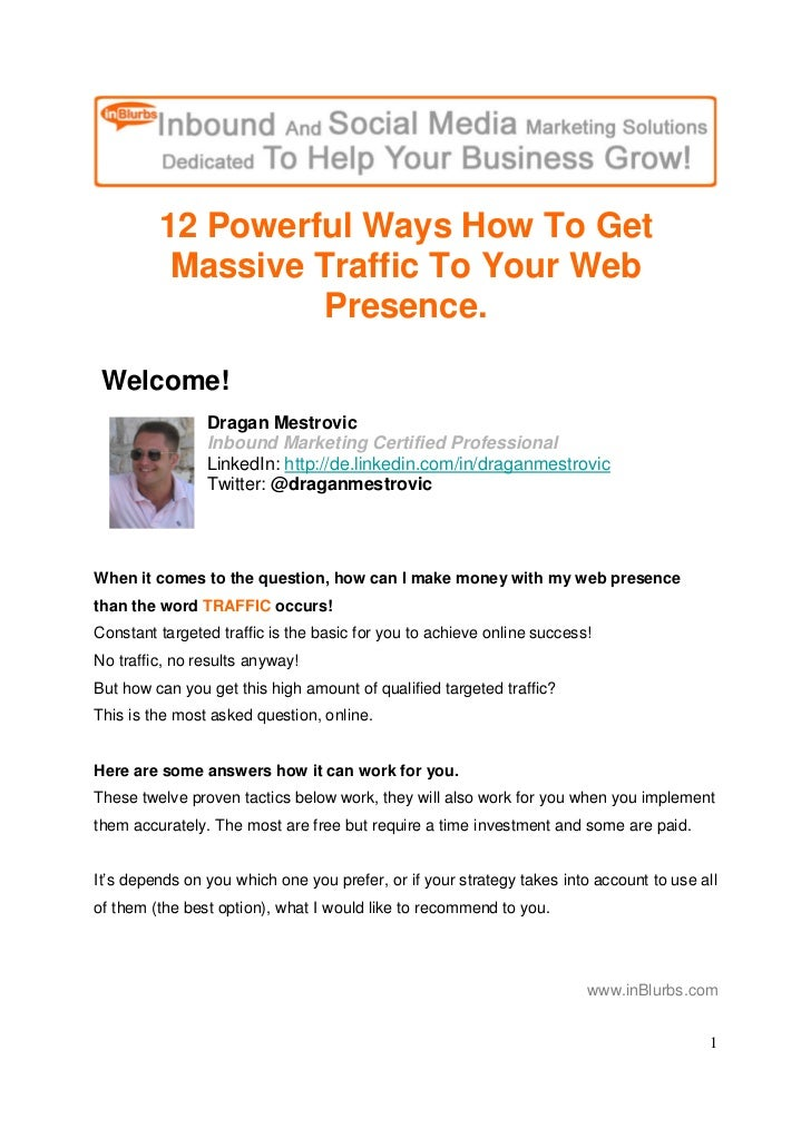 12 Powerful Ways How To Get           Massive Traffic To Your Web                    Presence.   Welcome!                 ...