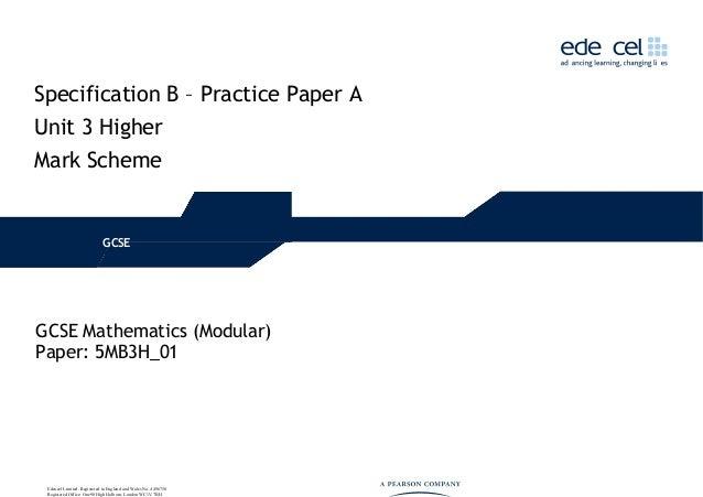 Specification B – Practice Paper AUnit 3 HigherMark SchemeGCSEGCSE Mathematics (Modular)Paper: 5MB3H_01Edexcel Limited. Re...