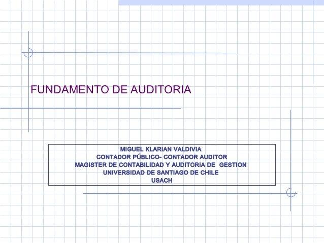 FUNDAMENTO DE AUDITORIA                  MIGUEL KLARIAN VALDIVIA            CONTADOR PÚBLICO- CONTADOR AUDITOR      MAGIST...