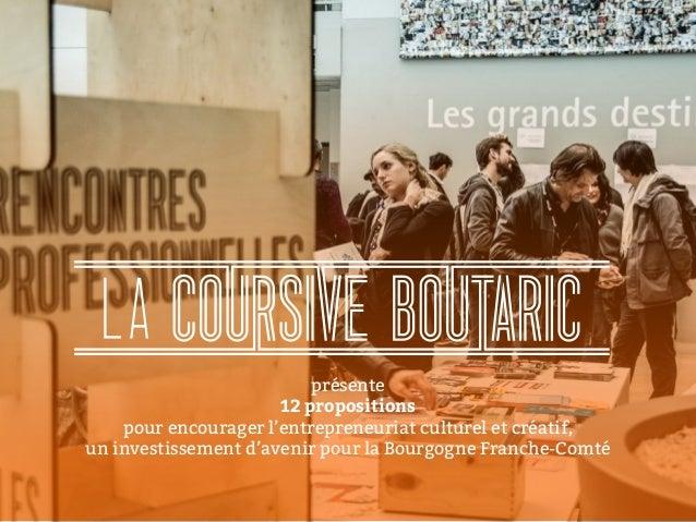&présente 12 propositions pour encourager l'entrepreneuriat culturel et créatif, un investissement d'avenir pour la Bourgo...