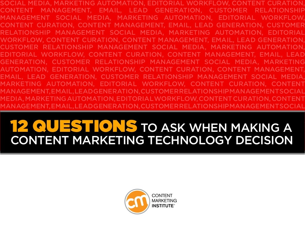 12 Questions to Ask When Making a Content Marketing Technology Decision