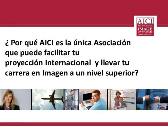 ¿ Por qué AICI es la única Asociación  que puede facilitar tu  proyección Internacional y llevar tu  carrera en Imagen a u...