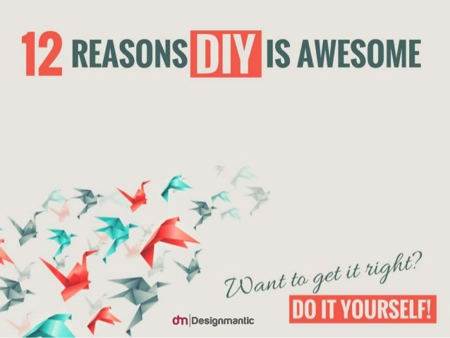 12 Reasons DIY Is Awesome