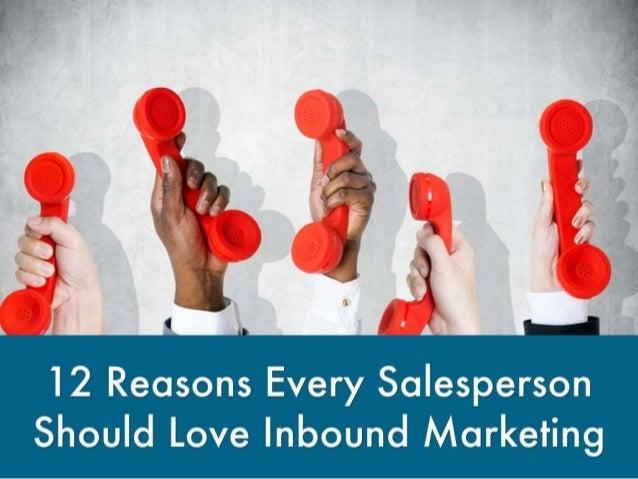 12 Reasons Every Salesperson Should Love Inbound Marketing