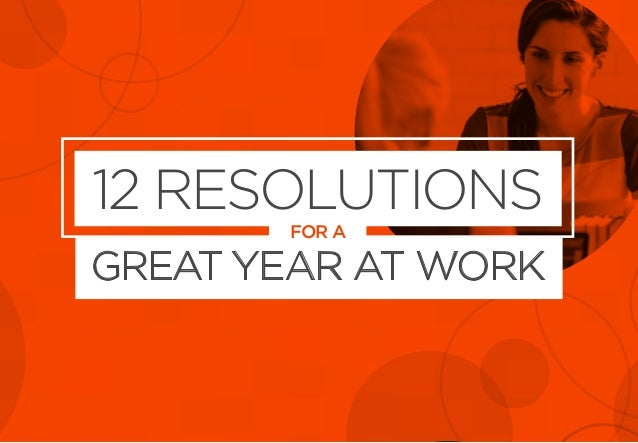 12 RESOLUTIONS FOR A GREAT YEAR AT WORK