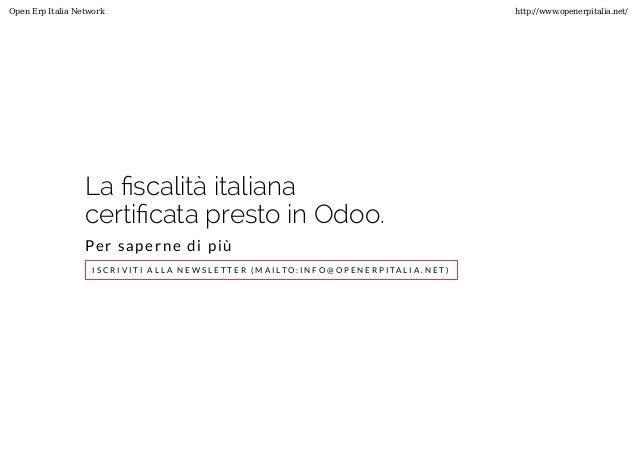 La �scalità italiana certi�cata presto in Odoo. Per saperne di più I S C R I V I T I A L L A N E W S L E T T E R ( M A I L...