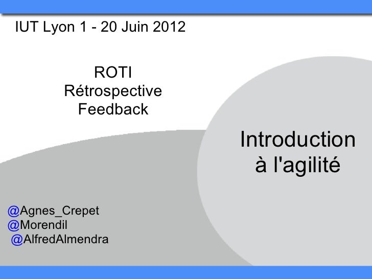 IUT Lyon 1 - 20 Juin 2012            ROTI        Rétrospective         Feedback                             Introduction  ...