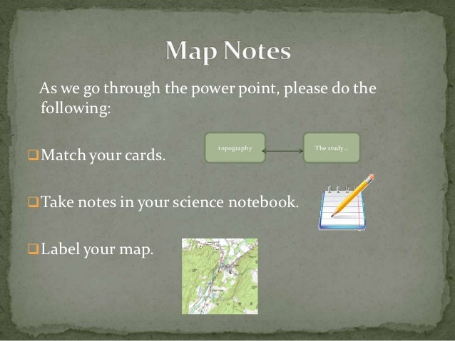 As we go through the power point, please do the following:                          topography     The study… Match your ...