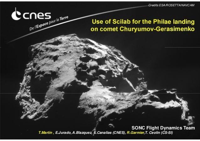 SONC Flight Dynamics Team T.Martin , E.Jurado, A.Blazquez, E.Canalias (CNES), R.Garmier,T. Ceolin (CS-SI) Use of Scilab fo...