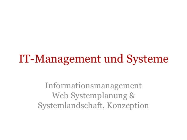 IT-Management und Systeme     Informationsmanagement       Web Systemplanung &   Systemlandschaft, Konzeption
