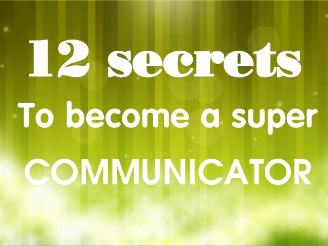 LOGO 12 secrets To become a super Communicator