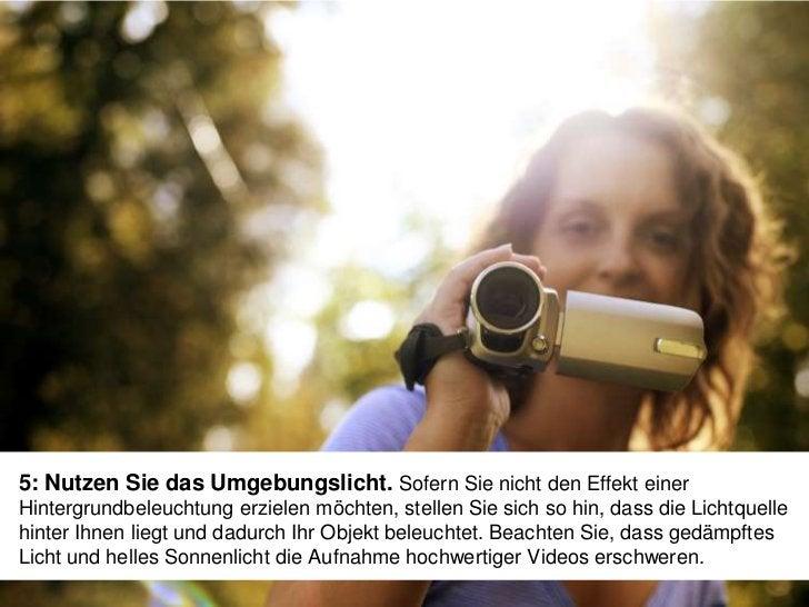 4: Nehmen Sie im Landschaftsmodus auf. Wenn Sie Ihre Videos imPorträtmodus aufnehmen, erscheinen auf Ihrem 16:9-Bildschirm...
