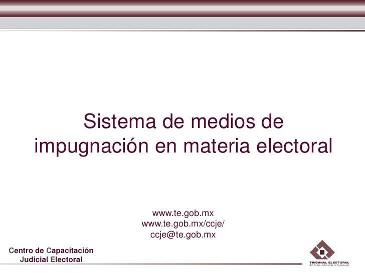 Sistema de medios de      impugnación en materia electoral                           www.te.gob.mx                        ...