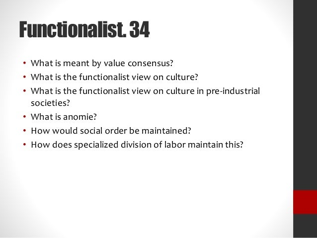 value consensus functionalist view on education 2) functionalist perspectives posted by sam cook (value consensus) a very old-fashioned view.