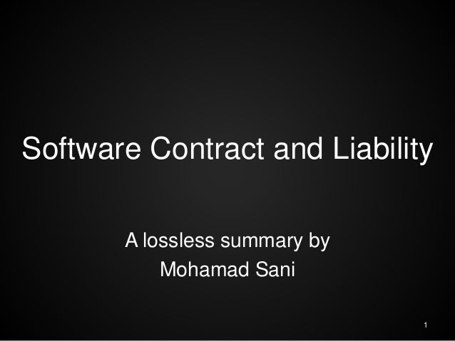 Software Contract and Liability A lossless summary by Mohamad Sani 1