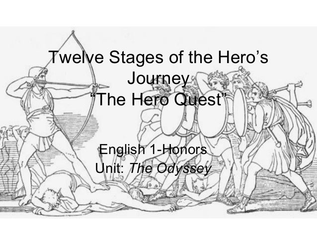 "Twelve Stages of the Hero's Journey ""The Hero Quest"" English 1-Honors Unit: The Odyssey"