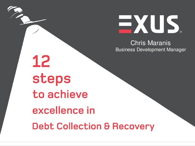 12 steps to achieve excellence in debt collection and recovery