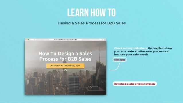 download a sales process template Learn how to Desing a Sales Process for B2B Sales Check out my slideshare that explains ...