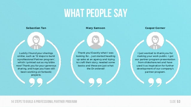 Slide14steps To builda professionalpartner program What people say 53 Luckily I found your sharings online, such as '12 st...
